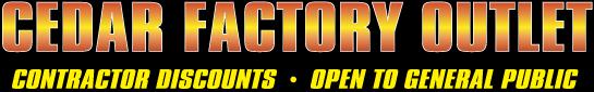 Cedar Factory Outlet - Battleground, WA
